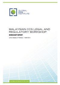 Malaysian CCS legal and regulatory workshop. Workshop report: Lumut, Malaysia, 27 February – 1 March 2013