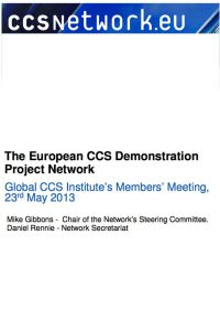 The European CCS Demonstration Project Network: Global CCS Institute's members' meeting, 23 May 2013
