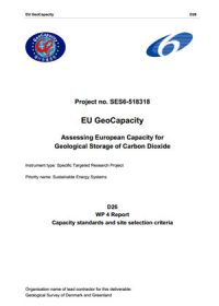 Assessing European capacity for geological storage of carbon dioxide. D 26, WP 4 report: capacity standards and site selection criteria