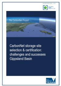 The CarbonNet Project. CarbonNet storage site selection & certification: challenges and successes