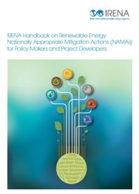 IRENA handbook on renewable energy nationally appropriate mitigation actions (NAMAs) for policy makers and project developers