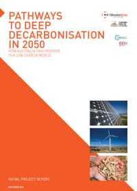 Pathways to deep decarbonisation in 2050: how Australia can prosper in a low carbon world