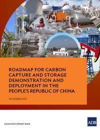Roadmap for carbon capture and storage demonstration and deployment in the People's Republic of China