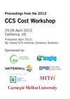 Proceedings from the 2012 CCS cost workshop: 25-26 April 2012, California, US