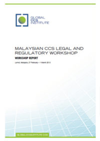 Malaysian CCS legal and regulatory workshop. Workshop report: Lumut, Malaysia, 27 February – 1 March 2013