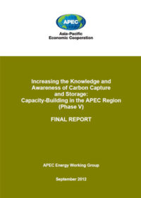 Increasing the knowledge and awareness of carbon capture and storage: capacity-building in the APEC region (phase V) final report