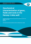 Geochemical characterisation of gases, fluids and rocks in the Harvey-1 data well