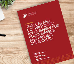 The LCFS and CCS Protocol: An Overview for Policymakers and Project Developers