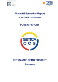 GETICA CCS Demo Project Romania: financial scenarios report to the Global CCS Institute. Public report