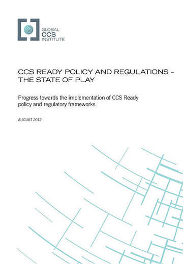 CCS ready policy and regulations: the state of play. Progress towards the implementation of CCS ready policy and regulatory frameworks