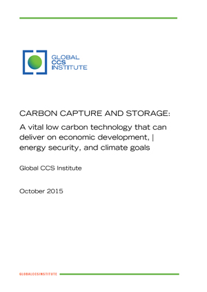 Carbon capture and storage: a vital low carbon technology that can deliver on economic development, energy security, and climate goals