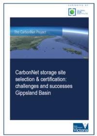 The CarbonNet Project. CarbonNet storage site selection & certification: challenges and successes