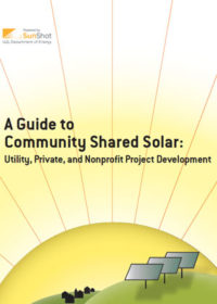 A guide to community shared solar: utility, private, and nonprofit project development
