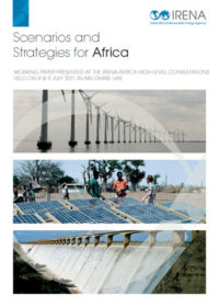 Scenarios and strategies for Africa: working paper presented at the IRENA-Africa high-level consultations held on 8 & 9 July 2011 in Abu Dhabi, UAE