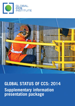 The Global Status of CCS: 2014 Supplementary Information Presentation Package