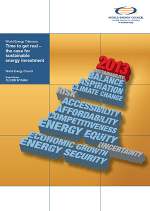World energy trilemma 2013. Time to get real: the case for sustainable energy investment