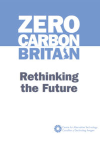 Zero carbon Britain: rethinking the future