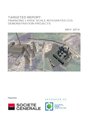 Targeted report: financing large scale integrated CCS demonstration projects