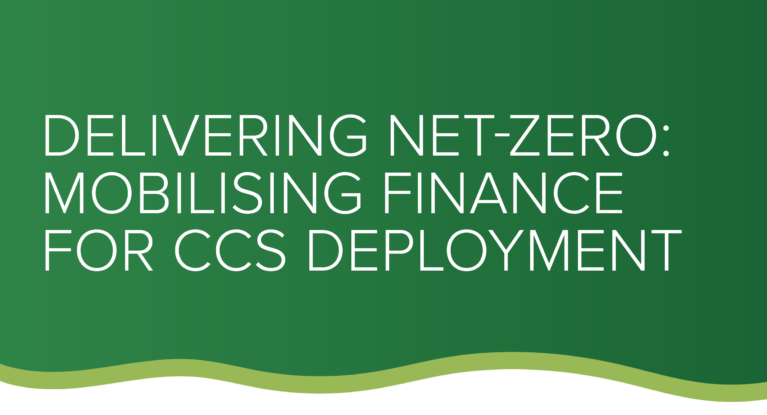 Delivering Net-Zero:  Mobilising finance for CCS Deployment