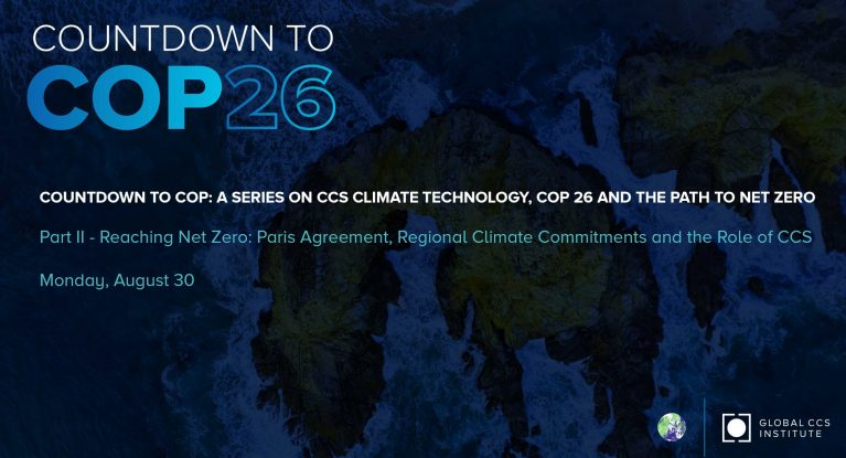 Countdown to COP Series – Part II – Reaching Net Zero: The Paris Agreement, Regional Climate Commitments and the Role of CCS